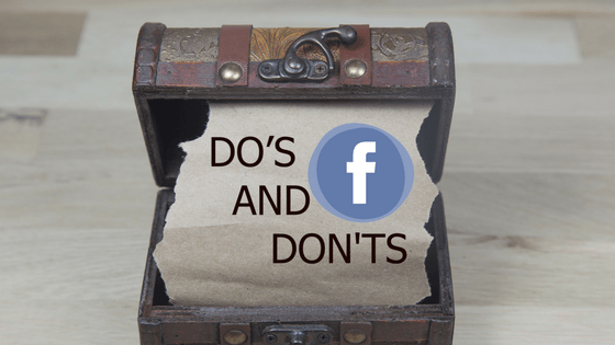 7 DO'S AND DON'TS IN FACEBOOK MARKETING