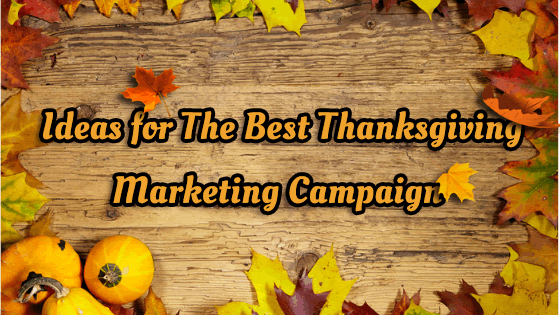 Create a Successful Thanksgiving Marketing Campaign