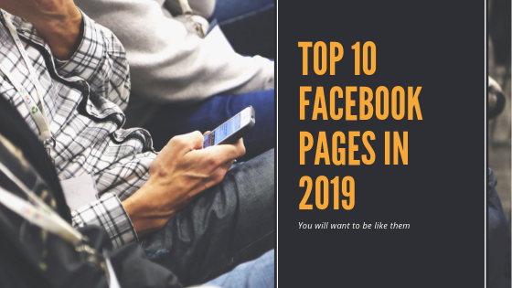 Top 10 Facebook Pages for 2019