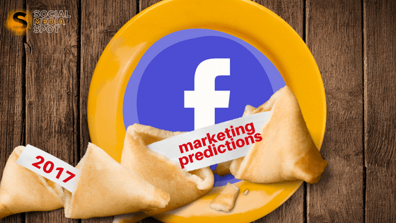 FACEBOOK AND INSTAGRAM MARKETING PREDICTIONS FOR 2017